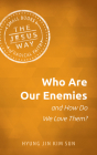 Who Are Our Enemies and How Do We Love Them? Cover Image
