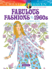 Creative Haven Fabulous Fashions of the 1960s Coloring Book (Creative Haven Coloring Books) Cover Image
