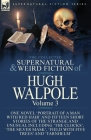 The Collected Supernatural and Weird Fiction of Hugh Walpole-Volume 3: One Novel 'Portrait of a Man with Red Hair' and Fifteen Short Stories of the St Cover Image
