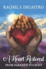 A Heart Restored from Darkness to Light Cover Image