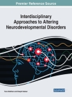 Interdisciplinary Approaches to Altering Neurodevelopmental Disorders Cover Image