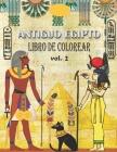 Antiguo Egipto Libro de Colorear (VOL. 2): aliviar el estrés y divertirse con faraones, dioses, jeroglíficos y símbolos egipcios (colorido para jóvene Cover Image