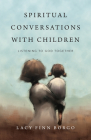 Spiritual Conversations with Children: Listening to God Together Cover Image
