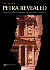Petra Revealed: History, Civilization and Monuments of the City Carved Into the Rock Cover Image