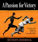 A Passion for Victory: The Story of the Olympics in Ancient and Early Modern Times Cover Image