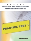 TExES Pedagogy and Professional Responsibilities Ec-12 Practice Test 1 Cover Image