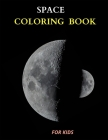 space coloring book for kids: Fun Activity Book Astronauts, Space Ships, Planets (30 Unique coloring pages INSTANT PDF DOWNLOAD) Cover Image