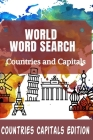 World Word Search Countries and Capitals: 100 Fun and Educational Word Search Puzzles for kids and Adults Cover Image