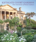 Kiftsgate Court Gardens: Three Generations of Women Gardeners Cover Image