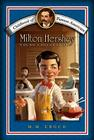 Milton Hershey: Young Chocolatier (Childhood of Famous Americans) Cover Image