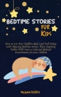Bedtime Stories for Kids: How to Let Your Toddlers Relax and Fall Asleep with Amazing Bedtime Stories. These Inspiring Fables Will Create a Calm Cover Image