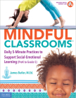 Mindful Classrooms™: Daily 5-Minute Practices to Support Social-Emotional Learning (PreK to Grade 5) (Free Spirit Professional™) Cover Image