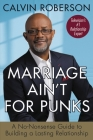 Marriage Ain't for Punks: A No-Nonsense Guide to Building a Lasting Relationship Cover Image