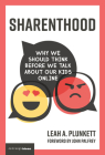 Sharenthood: Why We Should Think before We Talk about Our Kids Online (Strong Ideas) Cover Image
