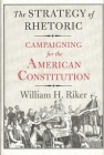 The Strategy of Rhetoric: Campaigning for the American Constitution Cover Image