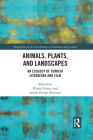 Animals, Plants, and Landscapes: An Ecology of Turkish Literature and Film (Perspectives on the Non-Human in Literature and Culture) Cover Image