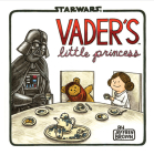 Vader's Little Princess: (Star Wars Kids Book, Star Wars Children's Book, Geek Dad Books) Cover Image