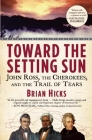 Toward the Setting Sun: John Ross, the Cherokees, and the Trail of Tears Cover Image