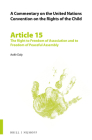A Commentary on the United Nations Convention on the Rights of the Child, Article 15: The Right to Freedom of Association and to Freedom of Peaceful A Cover Image