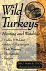 Wild Turkeys: Hunting and Watching Cover Image