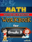 Math Workbook for Grade 3 - Addition and Subtraction: Grade 3 Activity Book, 3rd Grade Math Practice, Math Common Core 3rd Grade Cover Image