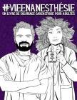 Vie en anesthésie: Un livre de coloriage sarcastique pour adultes: Un livre anti-stress drôle, original et décalé pour anesthésistes, ane Cover Image