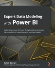 Expert Data Modeling with Power BI: Get the best out of Power BI by building optimized data models for reporting and business needs Cover Image