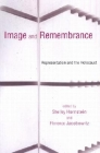 Image and Remembrance: Representation and the Holocaust Cover Image