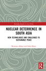 Nuclear Deterrence in South Asia: New Technologies and Challenges to Sustainable Peace (Routledge Security in Asia) Cover Image