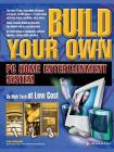 Build Your Own PC Home Entertainment System (Build Your Own...(McGraw)) Cover Image