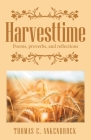 Harvesttime: Poems, Proverbs, and Reflections Cover Image