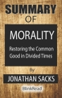 Summary of Morality By Jonathan Sacks: Restoring the Common Good in Divided Times Cover Image