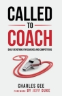 Called to Coach: Daily Devotions for Coaches and Competitors Cover Image