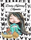Daily Knitting Agenda: Personal Knitting Planner For Inspiration & Motivation (4 Months, 120 Days) Cover Image