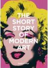The Short Story of Modern Art: A Pocket Guide to Key Movements, Works, Themes, and Techniques Cover Image
