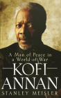 Kofi Annan: A Man of Peace in a World of War Cover Image