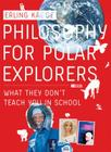 Philosophy for Polar Explorers Cover Image