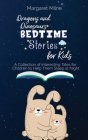 Dragons and Dinosaurs Bedtime Stories for Kids: Collection of Interesting Tales for Children to Help Them Sleep at Night Cover Image