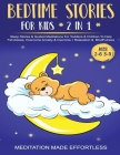 Bedtime Stories For Kids (2 in 1)Sleep Stories& Guided Meditation For Toddlers& Children To Help Fall Asleep, Overcome Anxiety& Insomnia + Relaxation& Cover Image