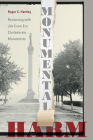 Monumental Harm: Reckoning with Jim Crow Era Confederate Monuments Cover Image