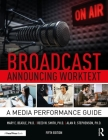 Broadcast Announcing Worktext: A Media Performance Guide Cover Image