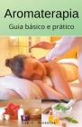Aromaterapia guia básico e prático Cover Image