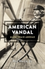 American Vandal: Mark Twain Abroad Cover Image