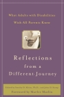 Reflections from a Different Journey: What Adults with Disabilities Wish All Parents Knew Cover Image