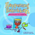 Happening Hanukkah: Creative Ways to Celebrate Cover Image
