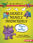 Dearly, Nearly, Insincerely, 20th Anniversary Edition: What Is an Adverb? Cover Image