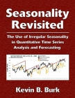Seasonality Revisited: The Use of Irregular Seasonality in Quantitative Time Series Analysis and Forecasting Cover Image