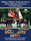 Military Ribbon Guide for Army, Navy, Marines, Air Force, Coast Guard Cover Image
