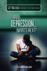 I Have Depression...What's Next? Cover Image