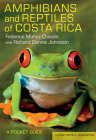 Amphibians and Reptiles of Costa Rica: A Pocket Guide (Zona Tropical Publications) Cover Image
